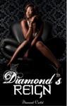Diamonds Reign