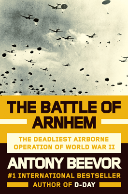 The Battle of Arnhem - Antony Beevor book
