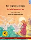 Les Cygnes Sauvages  De Vilda Svanarna Franais  Sudois  Livre Bilingue Pour Enfants Daprs Un Conte De Fes De Hans Christian Andersen 4-6 Ans Et Plus Avec Livre Audio MP3  Tlcharger
