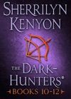 The Dark-Hunters Books 10-12