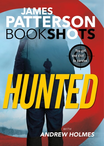 James Patterson & Andrew Holmes - Hunted