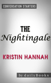 The Nightingale: A Novel by Kristin Hannah Conversation Starters book