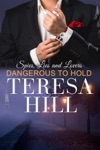 Dangerous To Hold Spies Lies  Lovers - Book 4