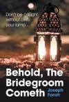 Behold The Bridegroom Cometh