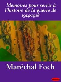 MéMOIRES POUR SERVIR à LHISTOIRE DE LA GUERRE DE 1914-1918