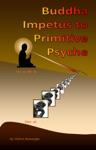 Buddha Impetus To Primitive Psyche