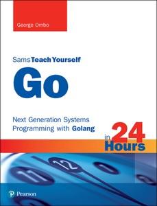 Go in 24 Hours, Sams Teach Yourself da George Ornbo