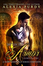 Without Armor: Elemental Fire (A Dark Faerie Tale Series Companion Book)