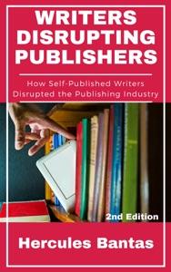Writers Disrupting Publishers: How Self-Published Writers Disrupted the Publishing Industry, 2nd Edition