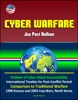 Cyber Warfare: Jus Post Bellum - Problem Of Cyber Attack Accountability, International Treaties For Post-Conflict Period, Comparison To Traditional Warfare, 1998 Kosovo And 2003 Iraq Wars, North Korea