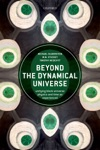 Beyond The Dynamical Universe