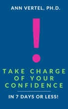 Take Charge Of Your Confidence In 7 Days Or Less!