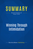 Summary: Winning Through Intimidation