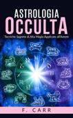Astrologia occulta - Tecniche Segrete di Alta Magia Applicate all'Amore Book Cover