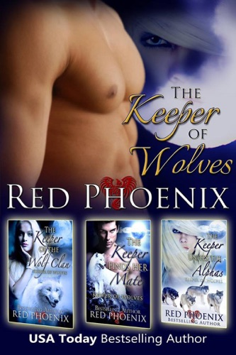 Red Phoenix - Boxed Set: Keeper of Wolves Series (Books 1-3)