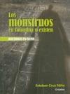 Los Monstruos En Colombia S Existen