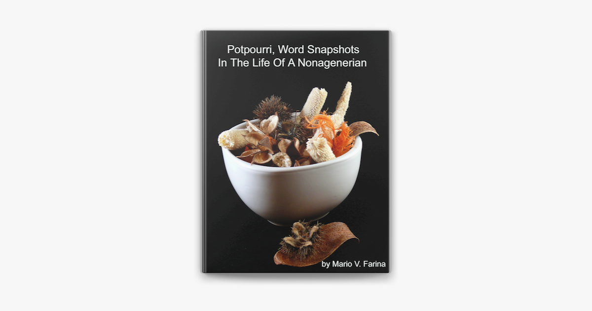 Potpourri, Word Snapshots Of Events In The Life of a ...