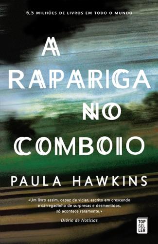 Paula Hawkins - A Rapariga no Comboio