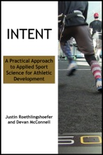 Intent: A Practical Approach To Applied Sport Science For Athletic Development