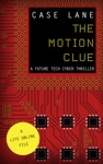 The Motion Clue A Future Tech Cyber Thriller