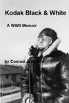 Kodak Black  White A WWII Memoir