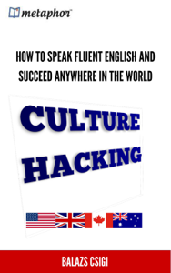 Culture Hacking: How to Speak Fluent English and Succeed Anywhere in the World Copertina del libro