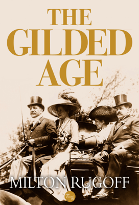 The Gilded Age - Milton Rugoff book