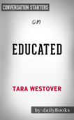 Educated: A Memoir by Tara Westover: Conversation Starters