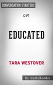 Educated: A Memoir by Tara Westover: Conversation Starters