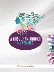 Le Choul'han Aroukh des Femmes