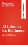 El Libro De Los Baltimore De Jol Dicker Gua De Lectura