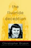 The Fluoride Deception Book Cover