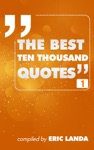 The Best Ten Thousand Quotes Part 1