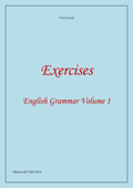 Exercises - English Grammar Volume 1