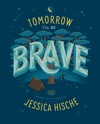Tomorrow Ill Be Brave