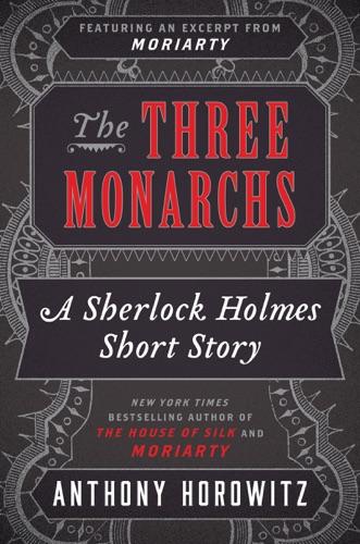 Anthony Horowitz - The Three Monarchs