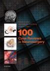 100 Case Reviews In Neurosurgery E-Book