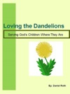 Loving The Dandelions Serving Gods Children Where They Are