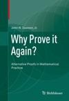 Why Prove It Again