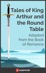 Tales Of King Arthur And The Round Table Adapted From The Book Of Romance Illustrated