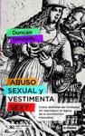 Abuso Sexual Y Vestimenta Sexy Cmo Disfrutar Del Erotismo Sin Reproducir La Lgica De La Dominacin Masculina