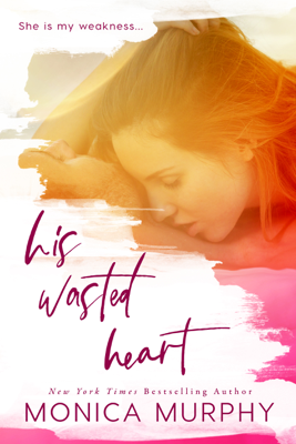 His Wasted Heart - Monica Murphy book