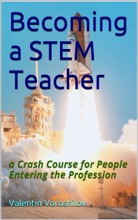 Becoming a STEM Teacher: a Crash Course for People Entering the Profession