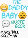 The Daddy Baby Quote Book