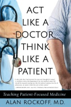 Act Like A Doctor, Think Like A Patient
