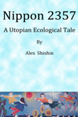 Nippon 2357: A Utopian Ecological Tale