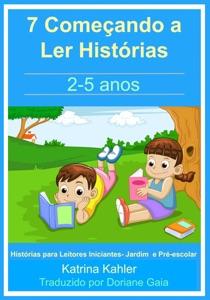 7 Começando a Ler Histórias : 2- 5 anos Book Cover