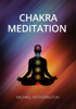 Michael Hetherington - Chakra Meditation: A Simple Yet Powerful Meditation for Transformation and Healing artwork