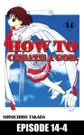 HOW TO CREATE A GOD Episode 14-4