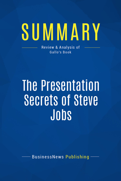 Summary: The Presentation Secrets of Steve Jobs